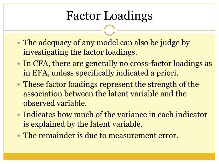 The adequacy of any model can also be judge by investigating the factor loadings.