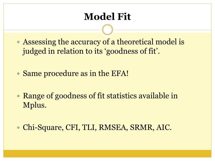 Assessing the accuracy of a theoretical model is judged in relation to its 'goodness of fit'.