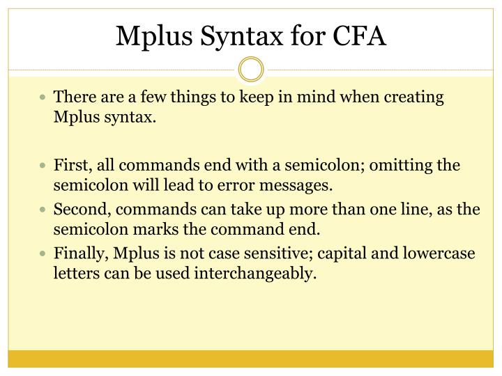 There are a few things to keep in mind when creating Mplus syntax.
