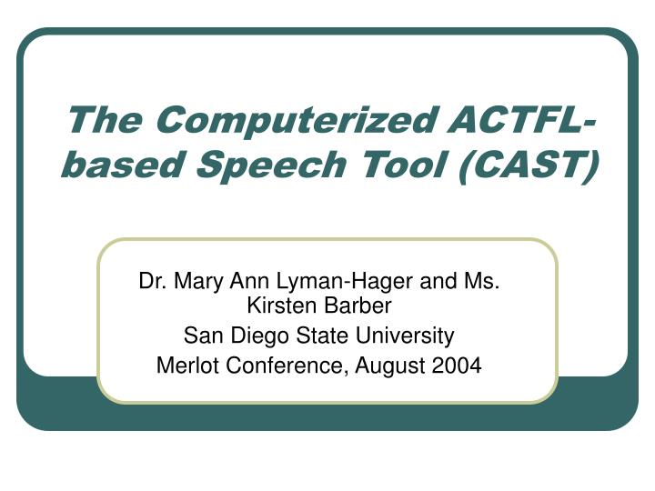 The computerized actfl based speech tool cast
