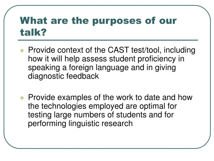 What are the purposes of our talk?