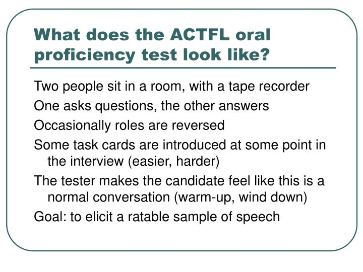 What does the ACTFL oral proficiency test look like?