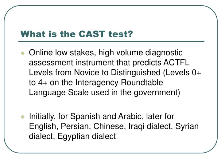 What is the CAST test?