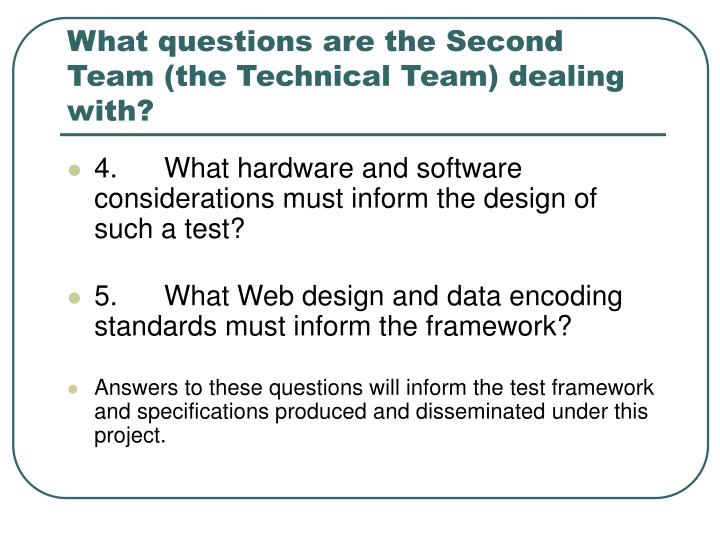 What questions are the Second Team (the Technical Team) dealing with?