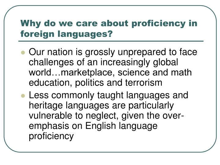 Why do we care about proficiency in foreign languages?
