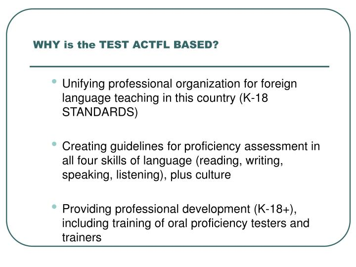 WHY is the TEST ACTFL BASED?