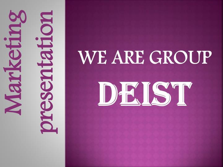 We are group deist