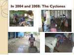 in 2004 and 2008 the cyclones