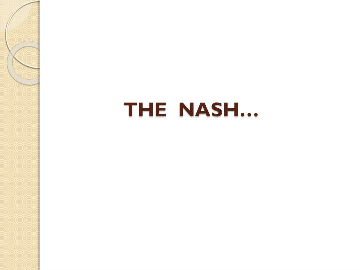 THE  NASH…