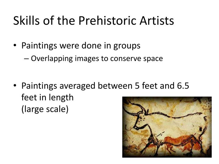 Skills of the Prehistoric Artists