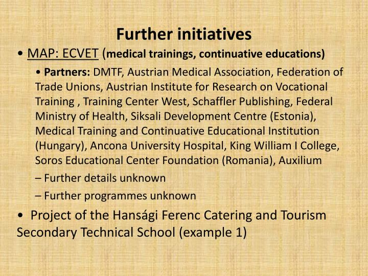 Further initiatives