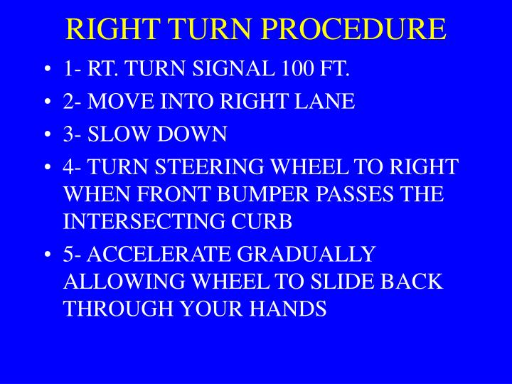 RIGHT TURN PROCEDURE