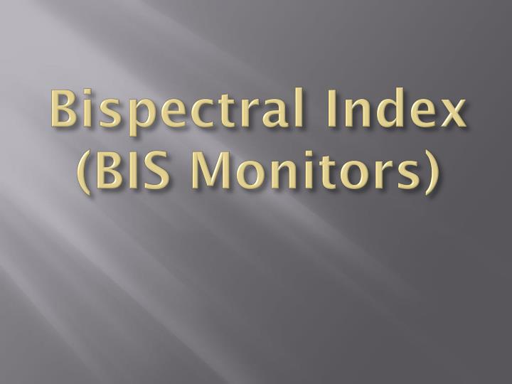 Bispectral index bis monitors