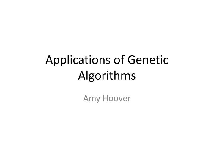 Applications of genetic algorithms