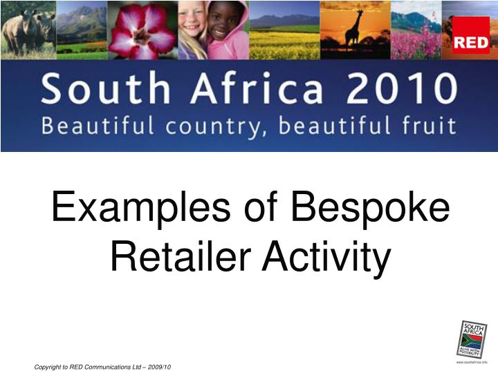 Examples of Bespoke Retailer Activity