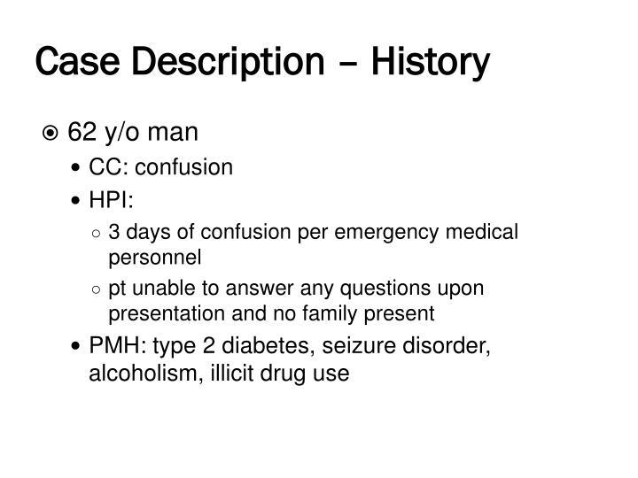 Case Description – History