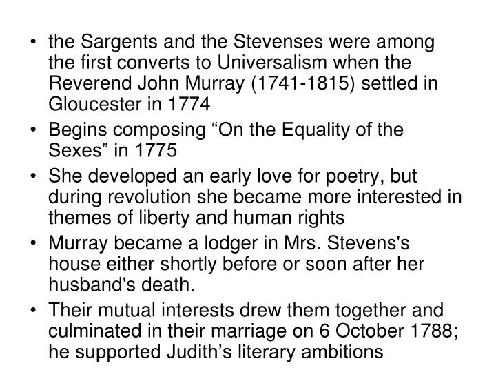 the Sargents and the Stevenses were among the first converts to Universalism when the Reverend John Murray (1741-1815) settled in Gloucester in 1774