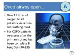 once airway open