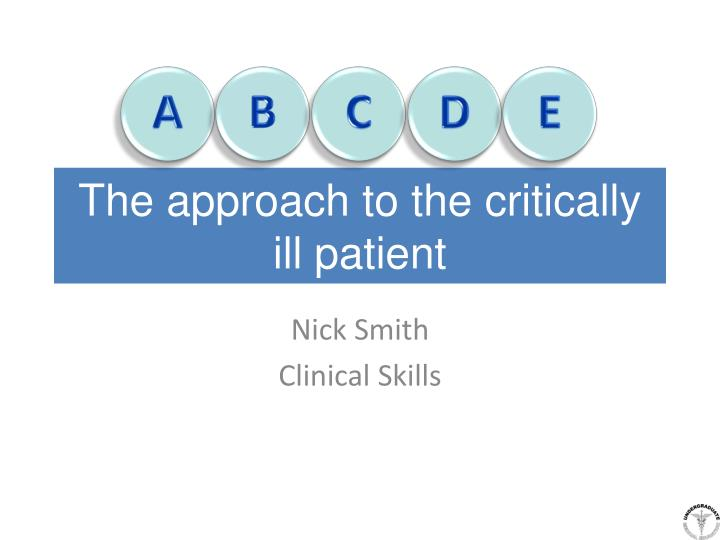 The approach to the critically ill patient