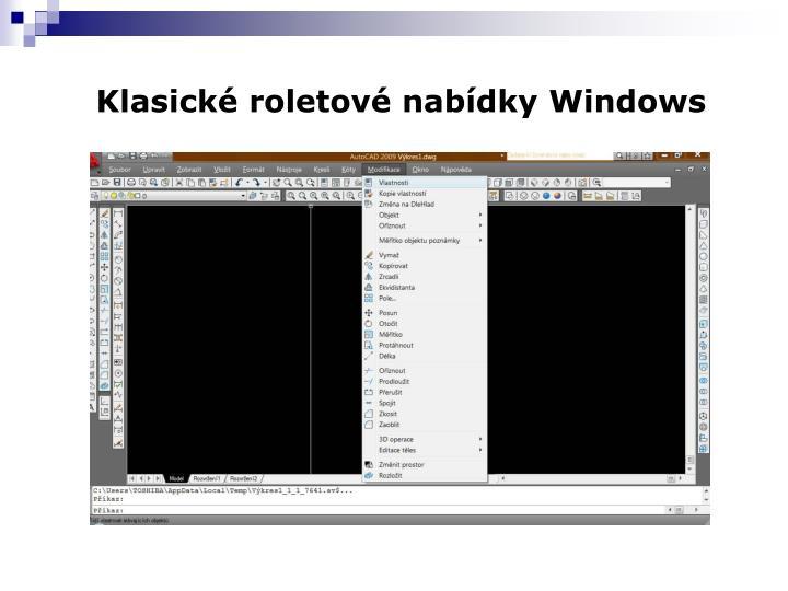 Klasické roletové nabídky Windows