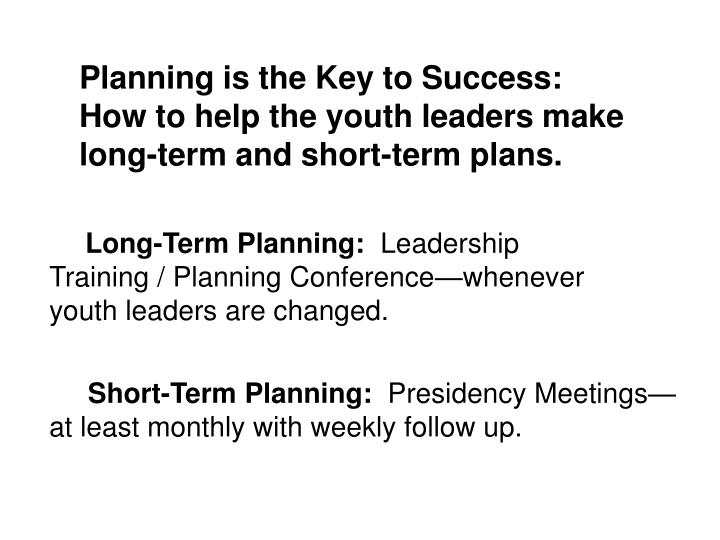 Planning is the Key to Success: