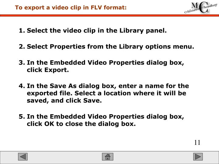 To export a video clip in FLV format: