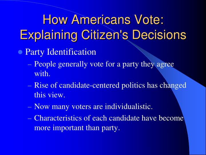 How Americans Vote: Explaining Citizen's Decisions