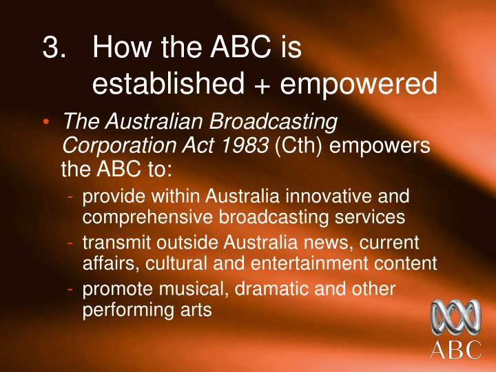 3. 	How the ABC is 	established + empowered