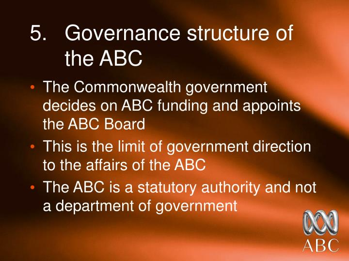 5.	Governance structure of 	the ABC