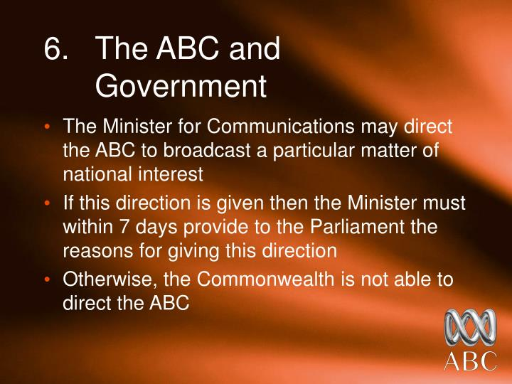 6.	The ABC and 	 	Government
