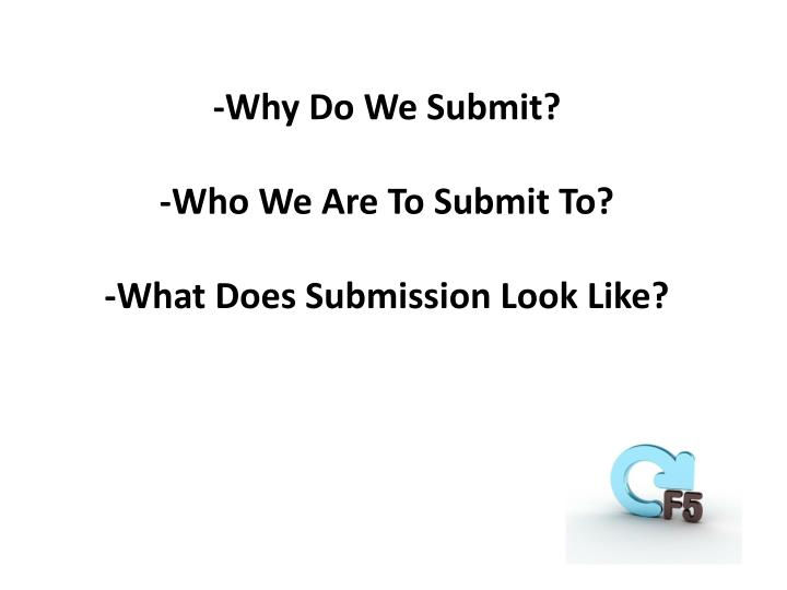 -Why Do We Submit?