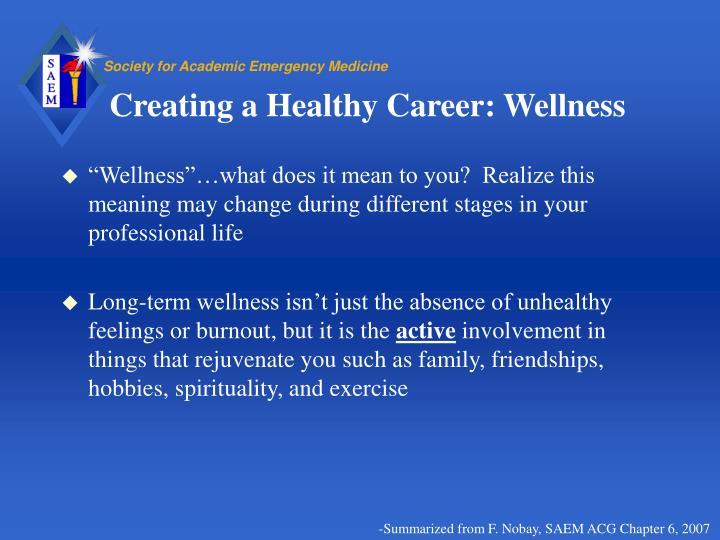 Creating a Healthy Career: Wellness