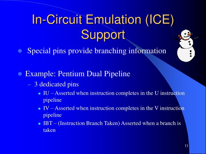 In-Circuit Emulation (ICE) Support