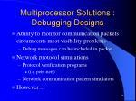 multiprocessor solutions debugging designs