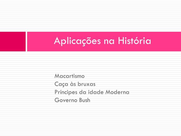 Aplicações na História