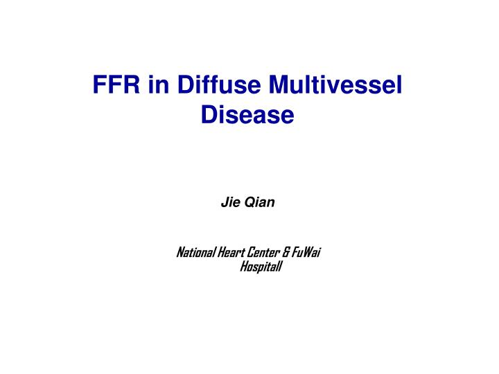 FFR in Diffuse Multivessel Disease