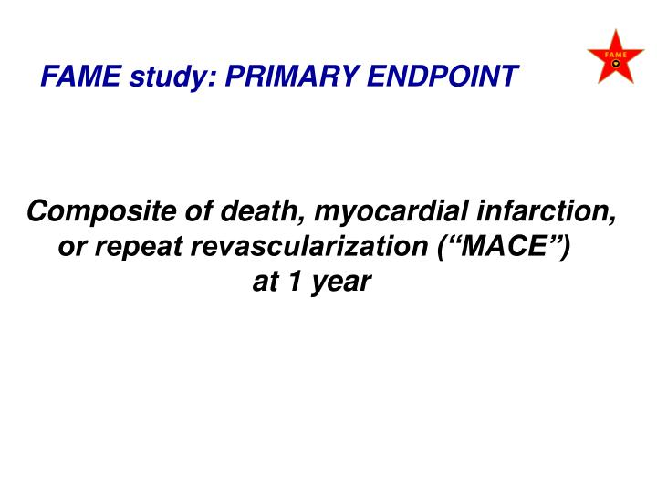 FAME study: PRIMARY ENDPOINT