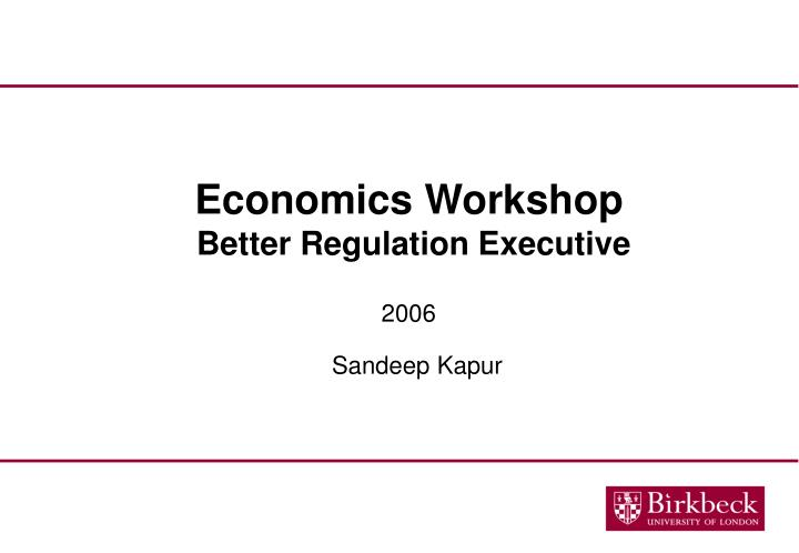Economics workshop better regulation executive