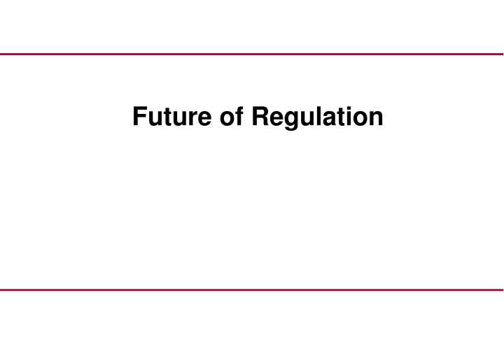 Future of Regulation