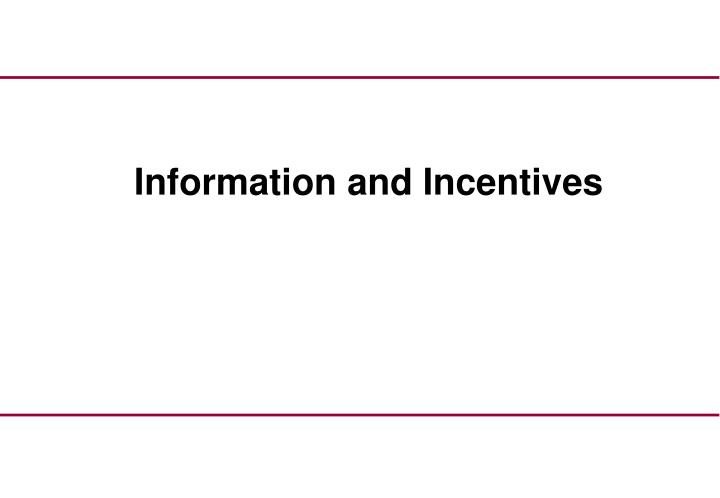 Information and Incentives