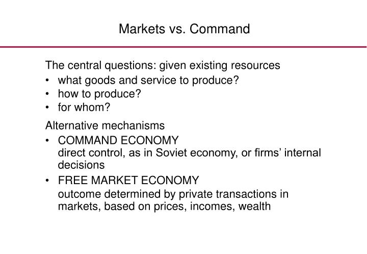 Markets vs. Command
