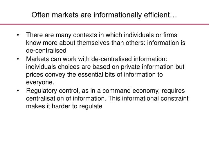 Often markets are informationally efficient…
