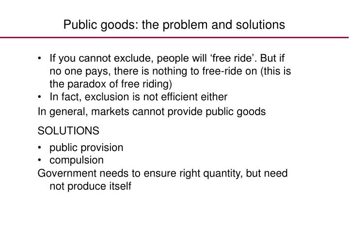 Public goods: the problem and solutions