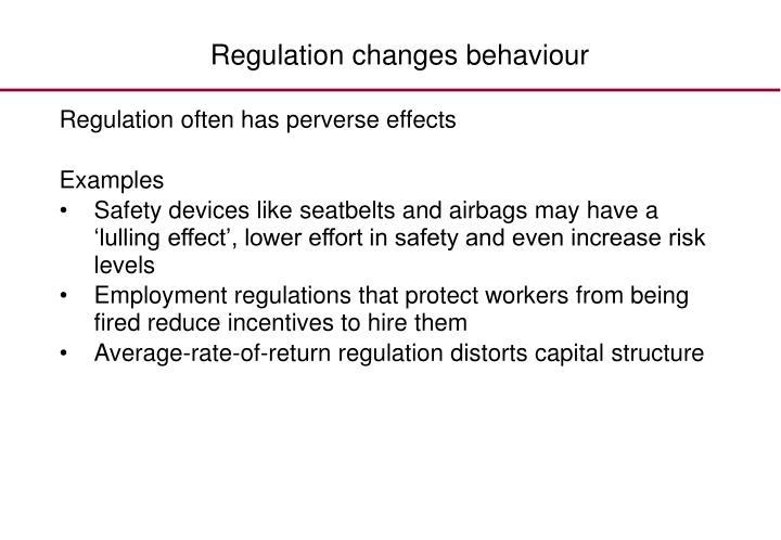 Regulation changes behaviour