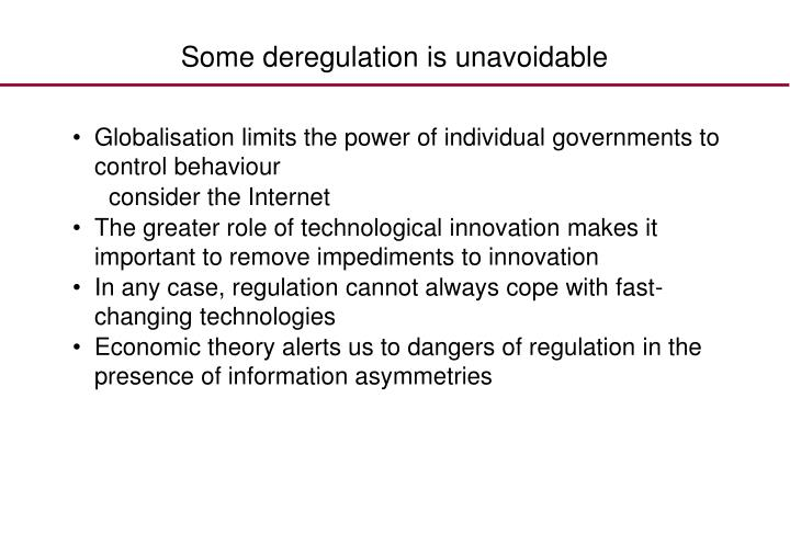 Some deregulation is unavoidable