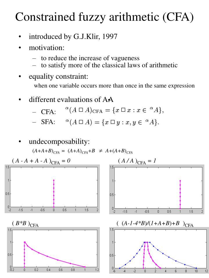 Constrained fuzzy arithmetic (CFA)