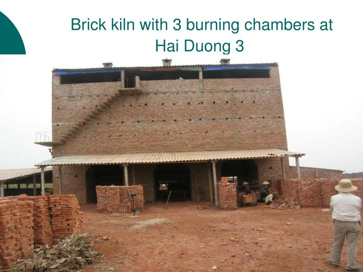 Brick kiln with 3 burning chambers at Hai Duong 3