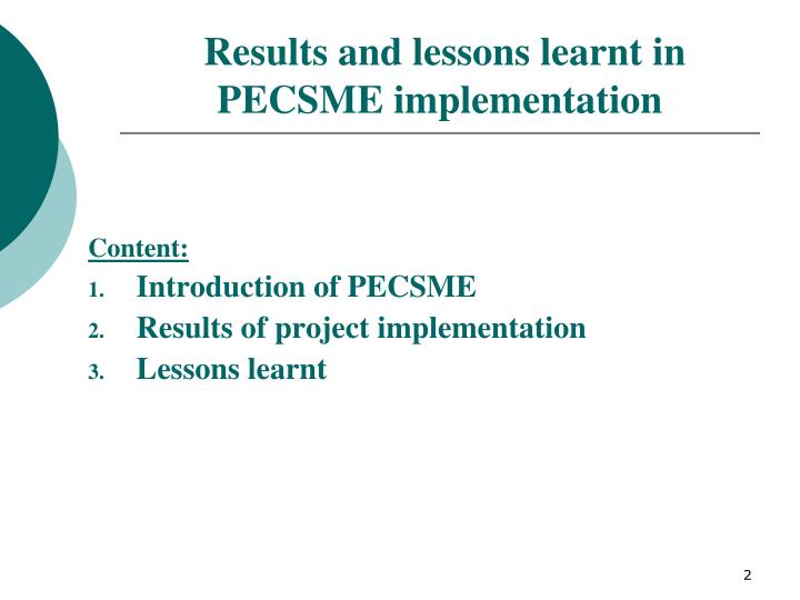 Results and lessons learnt in PECSME implementation
