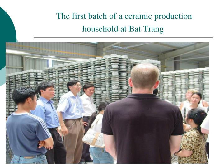 The first batch of a ceramic production household at Bat Trang