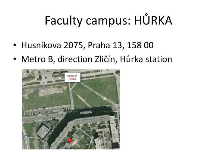 Faculty campus: HŮRKA